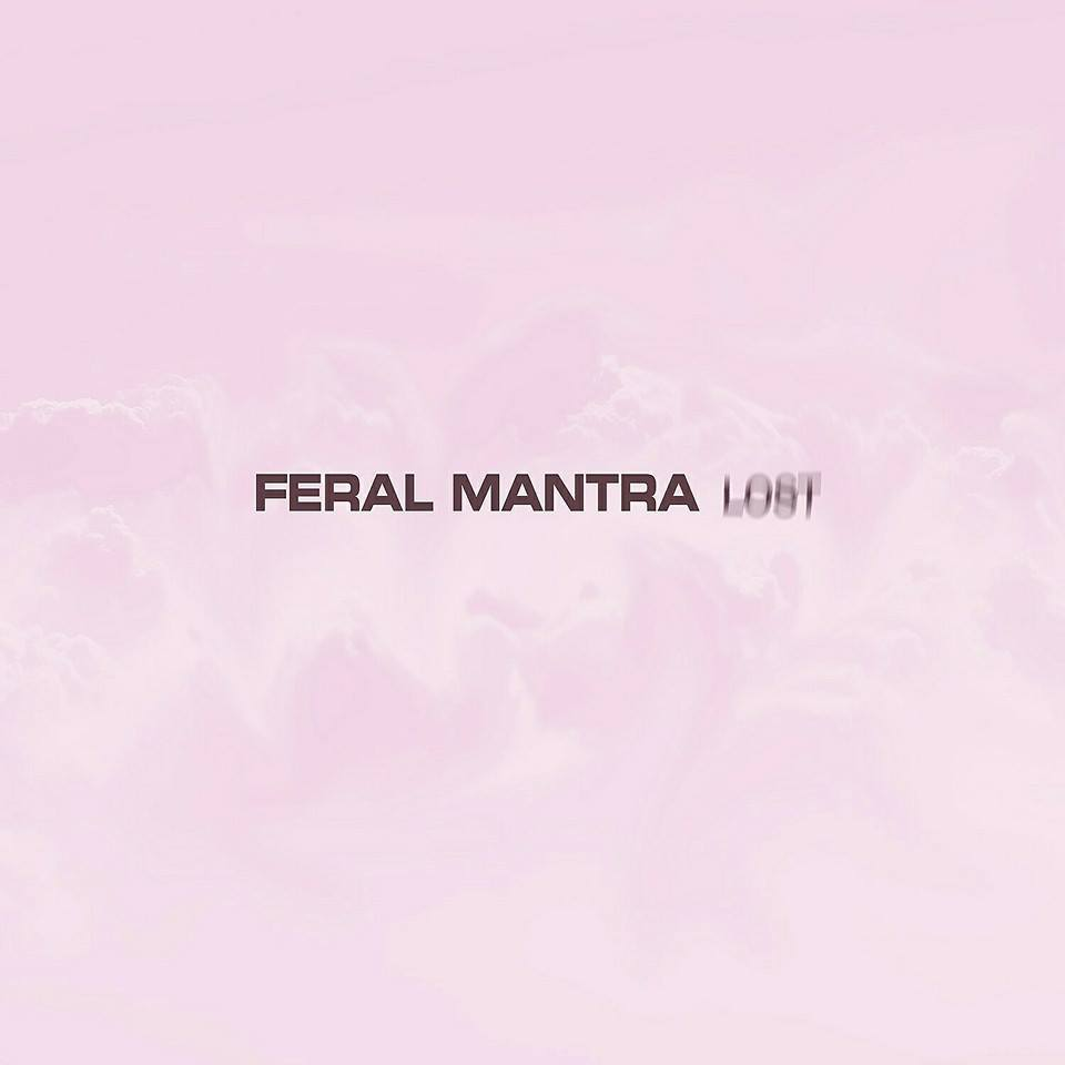 Feral Mantra - Lost