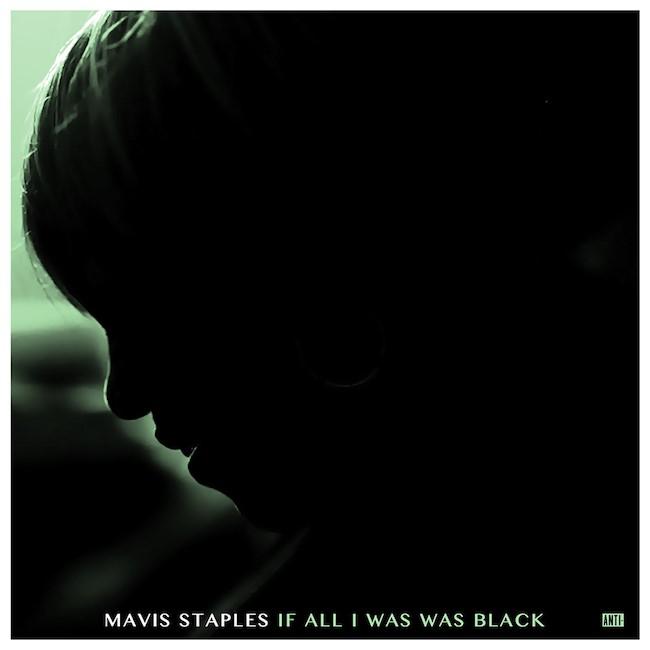 Mavis Staples - If all I was, was black