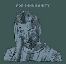 Album artwork for FOR INHUMANITY album by HQFU